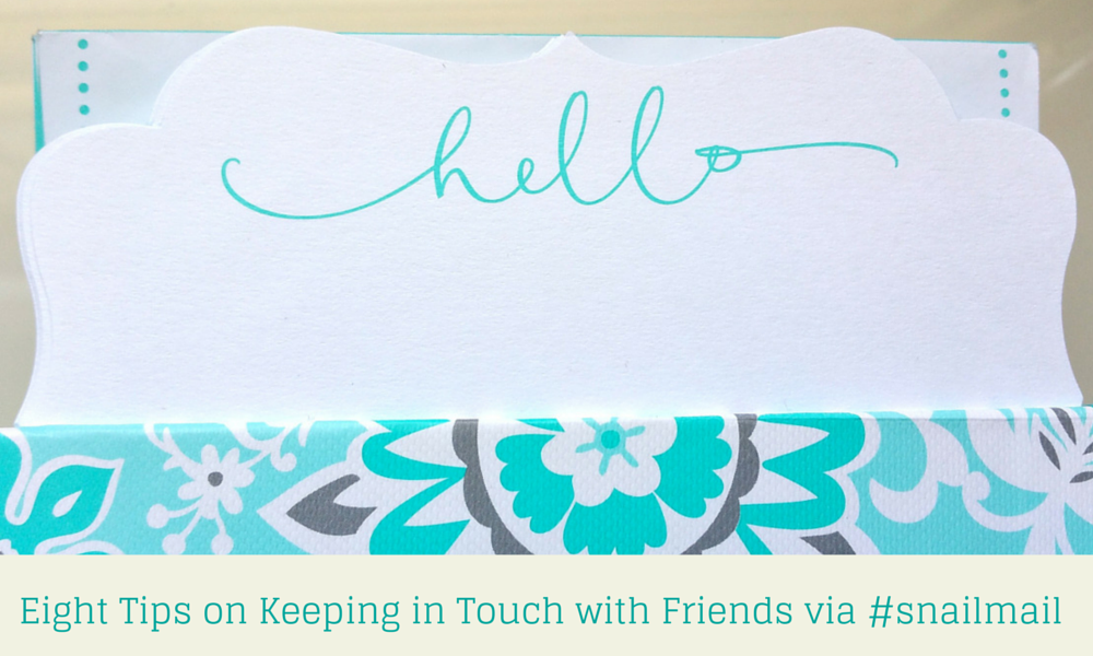 #StationerySaturdays: Eight Tips on Keeping in Touch with Friends via #snailmail