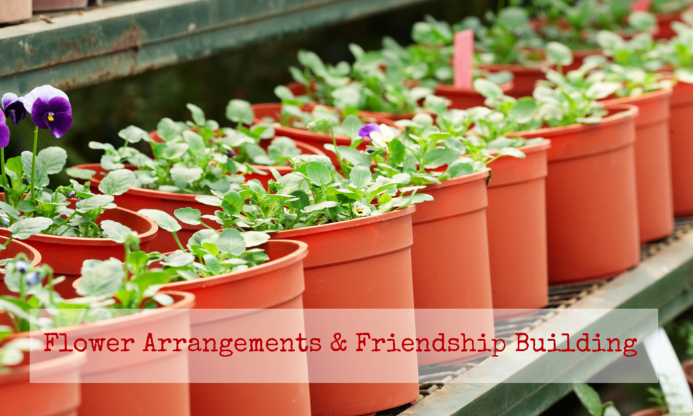Friendship Building with Flower Arrangements