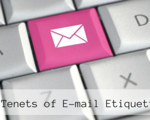 8 Tenets of E-mail Etiquette